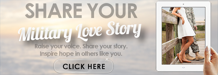 You Have A Military Love Story & We Want To Hear It!