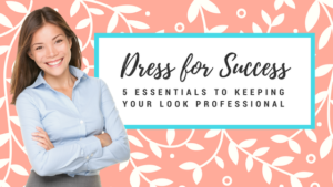 a5156cbc24 Do you feel lost when it comes to dressing for success  Not sure where to  start or what will help you to make a good impression  Most of us have been  there!